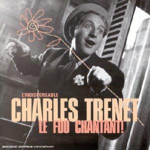 Charles Trenet - Le fou chantant - Zortam Music
