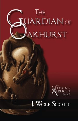 The Guardian of Oakhurst (The Children of Auberon) (Volume 1)