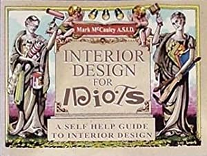 Interior Design for Idiots: A Self Help Guide to Interior Design by Great Quotations