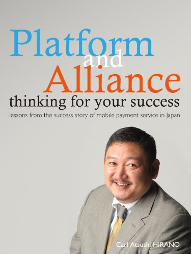 Platform and Alliance thinking for your success ~ how you can be a person who others help ~lessons from the success story of mobile payment service in Japan