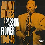 Passion Flower ~ Johnny Hodges