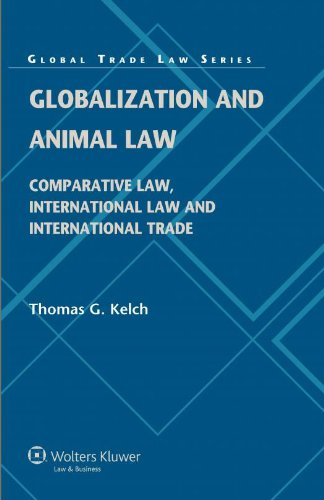 Globalization and Animal Law. Comparative Law, International Law and International Trade (Global Trade Law Series)