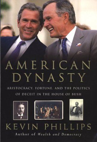 Image for American Dynasty: Aristocracy, Fortune, and the Politics of Deceit in the House of Bush