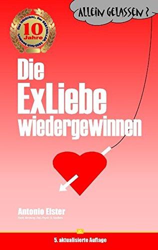 Buch: Allein gelassen? Die Ex-Liebe wiedergewinnen von Antonio Elster