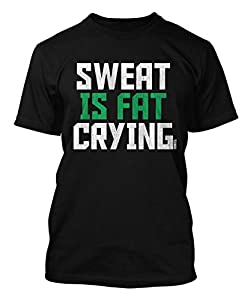 Sweat Is Fat Crying Men's T-shirt
