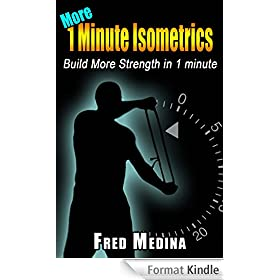 More 1 Minute Isometrics: Build More Strength In 1 Minute (English Edition)