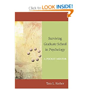 Surviving Graduate School in Psychology: A Pocket Mentor Tara L. Kuther
