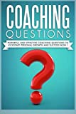 img - for Coaching Questions: Powerful And Effective Coaching Questions To Kickstart Personal Growth And Succes Now! book / textbook / text book