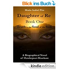 Daughter of Re - Book One (Truth is the Soul of the Sun) (English Edition)