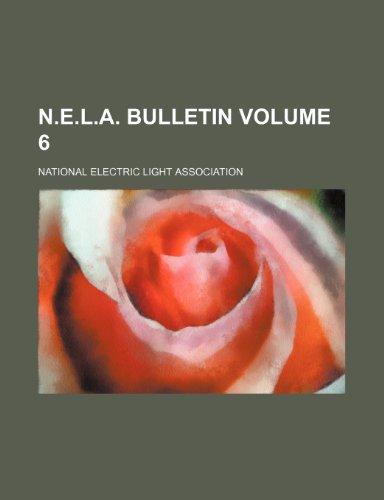 N.E.L.A. bulletin  Volume 6