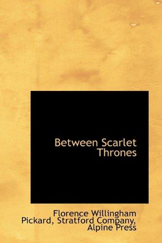 Between Scarlet Thrones