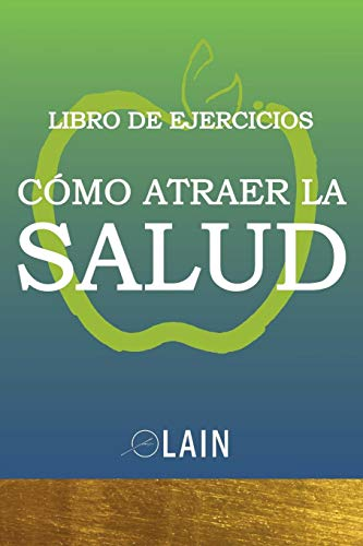 Cómo atraer la Salud Libro de Ejercicios  [García Calvo, Lain] (Tapa Blanda)