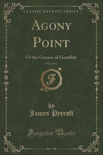 Agony Point, Vol. 2 of 2: Or the Groans of Gentility (Classic Reprint)