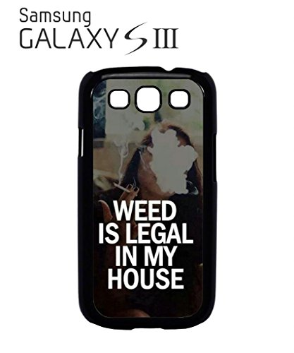 Weed is Legal in My House Cannabis Funny Hipster Swag Mobile Phone Case Back Cover Hülle Weiß Schwarz Samsung Galaxy S3 White Picture