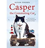 (Casper the Commuting Cat: The True Story of the Cat Who Rode the Bus and Stole Our Hearts) By Susan Finden (Author) Paperback on (Sep , 2011) Susan Finden