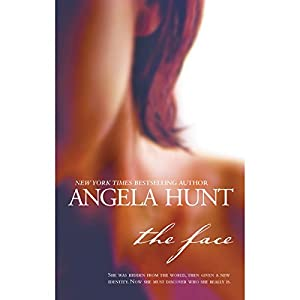 The Face | [Angela Hunt]