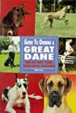 Guide to Owning a Great Dane (Re Dog)