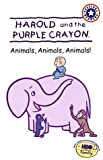 Harold and the Purple Crayon: Animals,Animals,Animals (Festival Readers)