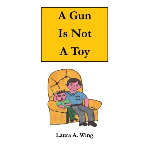 A Gun Is Not A Toy: Gun Safety for Children