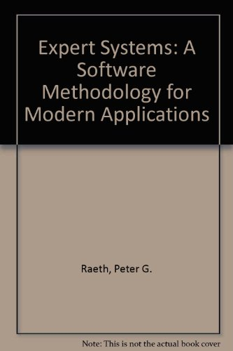 Expert Systems: A Software Methodology for Modern Applications