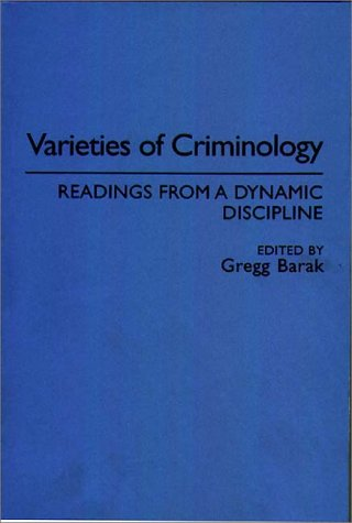 Varieties of Criminology: Readings from a Dynamic Discipline (Praeger Series in Criminology and Crime Control Policy)