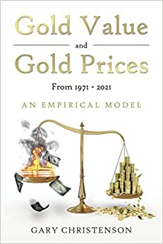Gold Value And Gold Prices From 1971 - 2021: An Empirical Model
