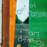 DIFRANCO, ANI - OUT OF RANGE