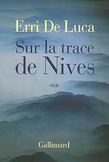 Sur la trace de Nives : récit