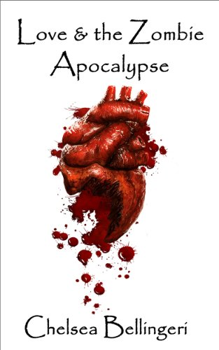 Love & The Zombie Apocalypse by Chelsea Bellingeri ebook deal
