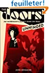The Doors: Unhinged: Jim Morrison's L...