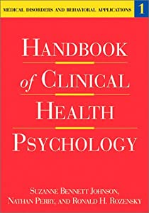 Handbook of Clinical Health Psychology: Medical Disorders and Behavioral Applications