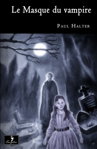 Le Masque du vampire (French Edition) PDF