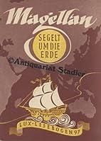 Lux-Lesebogen Nr. 97: Magellan segelt um die…