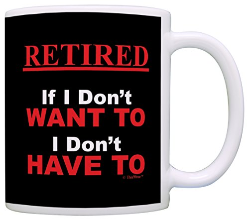 Funny Retirement Present Idea Coffee Mug for Dad
