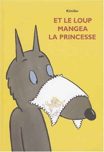 Et le loup mangea la princesse