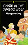 You're in the Juniors Now (0571164617) by Joy, Margaret