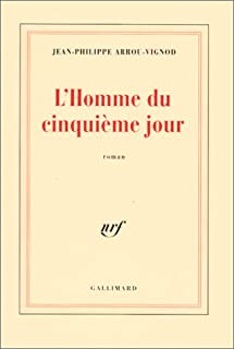 L'homme du cinquième jour, Arrou-Vignod, Jean-Philippe