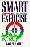 Smart Exercise: Burning Fat, Getting Fit (1854103113) by COVERT BAILEY