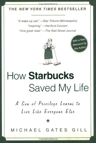 How Starbucks Saved My Life: A Son of Privilege Learns to...