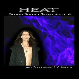 Heat: Blood Bound Series Book 4 (Volume 4) Amy Blankenship and R.K. Melton