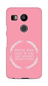 AMEZ people who love to eat are always the best people Back Cover For LG Nexus 5x