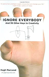 "Cover of ""Ignore Everybody: and 39 Other ..."