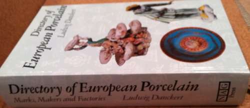 Directory of European Porcelain: Marks, Makers and Factories