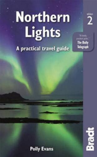 Northern Lights: A Practical Travel Guide (Bradt Travel Guide) (Canada Artic compare prices)