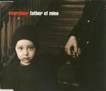 Everclear - Father Of Mine / So Much For Afterglow - Zortam Music