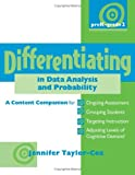 img - for Differentiating in Data Analysis & Probability, PreK-Grade 2: A Content Companionfor Ongoing Assessment, Grouping Students, Targeting Instruction, and ... in Number & Operations and the Other Math Co) book / textbook / text book