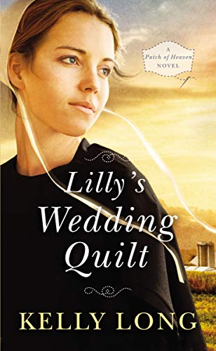 Lillys Wedding Quilt (A Patch of Heaven Novel) [Long, Kelly] (De Bolsillo)
