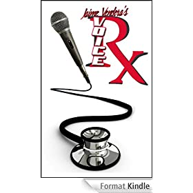 Voice RX: The Singer's and Speaker's Systematic Solution to the Sore Throat Syndrome (Reclaim Your Voice Book 1) (English Edition)