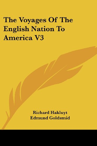 The Voyages of the English Nation to America V3