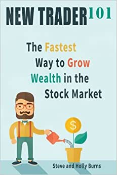 New Trader 101: The Fastest Way To Grow Wealth In The Stock Market
